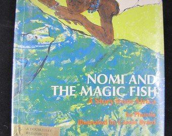 Nomi and the Magic Fish: A Story from Africa // Rare 1972 stated First Edition Hardback // Children's Cinderella story from Africa