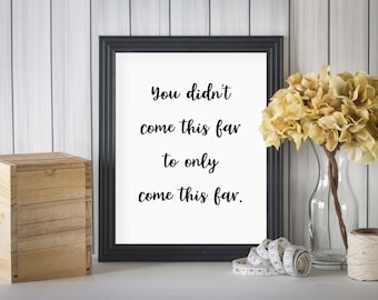 Motivational Wall Decor Quote Print Office Wall Art Never Give Up Inspirational Quotes Success Quotes You Didnu0027t Come This Far & Office wall art | Etsy