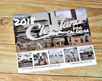 2018 Cleveland Dog Calendar created by Dog Life in CLE
