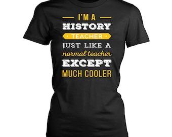 History Teacher womens fit T-Shirt. Funny History Teacher shirt.