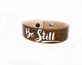 Be still jewelry - leather bracelet cuff - Inspirational her - motivational jewelry - leather bracelet cuff - back to school - gift for her