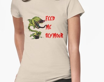 Little Shop of Horrors - Feed me Seymour Shirt || Audrey / Unisex Soft Tee Choose from 35 colors/ t-shirt /Gift