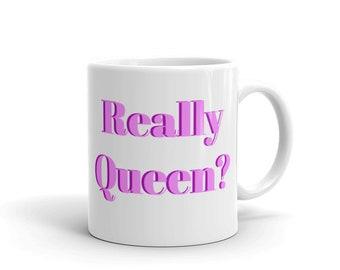Really Queen? Mug