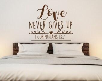 Love Never Gives Up 1 Corinthians 13:7 Christian Wall Decal- Love Wall Decal- Scripture Wall Decal Bedroom Family Decor Vinyl Letering #84