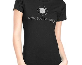 Ladies' Reddit T Shirt - Nerd T Shirt - Geek T Shirt - Wow Such Empty