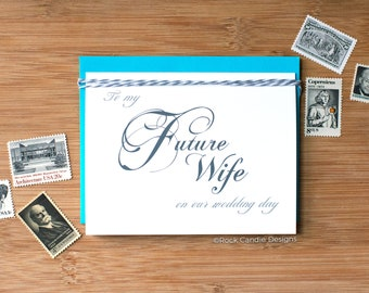 To My Future Wife On Our Wedding Day Card | Calligraphy Card | Card for Fiancee | Card for Wife on Morning of Wedding | Wedding Notecard