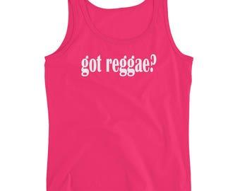 Got Reggae? Reggae Music Ladies' Tank Top