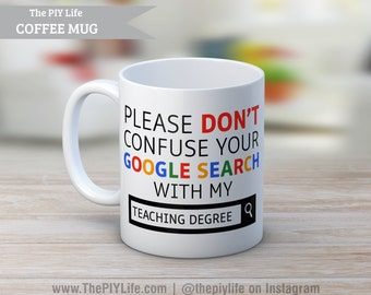 Please don't confuse your google search with my Teaching Coffee or Tea Mug No. CM35