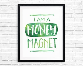 Printable Art, Affirmation, I am a Money Magnet, Inspirational Print, Typography Quote, Art Prints, Digital Download Print, Quote Printables