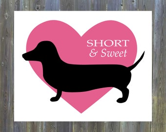Short & Sweet Dachshund Printable 8x10 - Instant Download