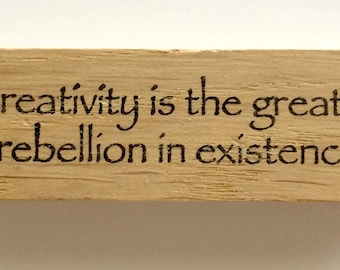 Rubber Stamp - Creativity Is The Greatest Rebellion In Existence - Art Artist Create Inspirational Quote - Altered Attic - 00259 - Mounted