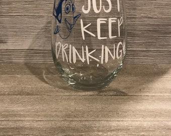 Just Keep Drinking Wine Glass