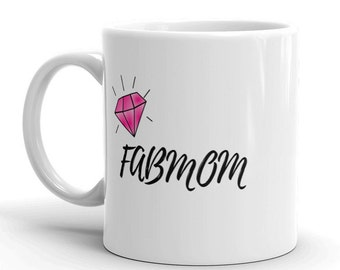 Fab Mom Mom Gift Mothers Day Mugs Mom Coffee Mug Mothers Day Mothers Day Gift Mom Mug Gift for Mom Mom Mug