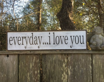 Everyday I love you sign, Fixer Upper Inspired Signs,30x7.25 Rustic Wood Signs, Farmhouse Signs, Wall Décor