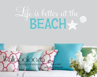 Wall Decals   Life Is Better At The Beach Wall Decal   Beach Wall Quote