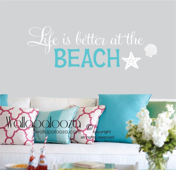 Wonderful Wall Decals Life Is Better At The Beach Wall Decal Beach