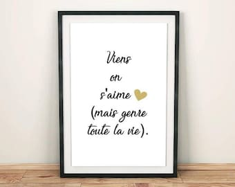"Affiche citation ""Viens on s'aime ""Amour, citation, saint valentin, déclaration-Affiche imprimable moderne citation inspirante"