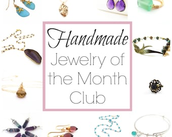 Handmade Jewelry Of The Month Club - Jewelry Subscription - VIP Jewelry Box - Subscription Box - Gift For Her