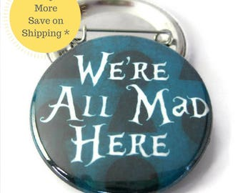 """We're All Mad In Here, 1.5"""" Mad Hatter, Alice In Wonderland, Pin back Button Badge, Backpack Button, Locker Decorations Fridge Magnet, 38mm"""