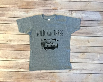 Wild And Three Birthday Shirt - Third Birthday Shirt - Wild Child - Kids Clothing - Toddler Clothing - Unisex Kids Clothing - Camper