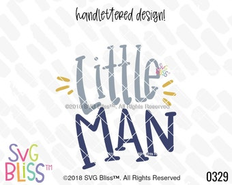 Little Man SVG, Baby Boy, Kid, Handlettered, Cutting File, svg, dxf Cricut & Silhouette Compatible Design, SVG Bliss Original, Digital File