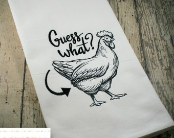 Kitchen Tea Towel ~ Guess What? Chicken Butt! ~ Funny tea towel, Chicken lover, Embroidered, Farmhouse Kitchen, Housewarming Gift