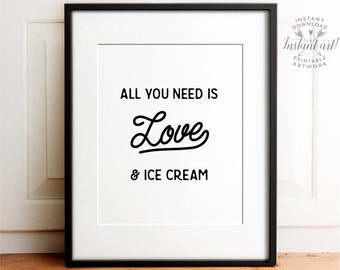 Ice cream print, PRINTABLE art, Kids room art, Kitchen wall decor, Restaurant decor, All you need is love, Valentine's Day decor, Love print