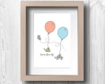 Never Give Up - Butterfly, Snail, Turtle, and Balloons - Printable Wall Art