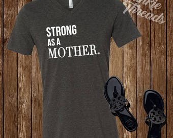 Strong As A Mother Tee | Strong Mother Shirt | Mother T-Shirt | Strong Mom Tee | Mom Shirt | Mom Tee