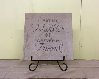 "First My Mother Forever My Friend, Laser Engraved Tile, 12"" x 12"""