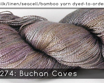 DtO 274: Buchan Caves on Silk/Linen/Seacell/Bamboo Yarn Custom Dyed-to-Order