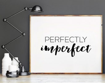 Perfectly Imperfect - Printable Poster - Typography Print Black & White Wall Art Poster Print