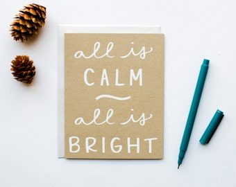 DISCONTINUED - All is Calm, All is Bright - Holiday Card - Christmas - white on kraft - screenprinted - hand lettering - calligraphy