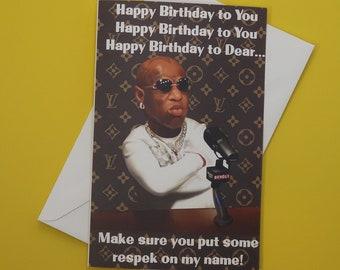 "Birthday Card (MEME Card) - Bird Man, ""Put Some Respek On My Name"""
