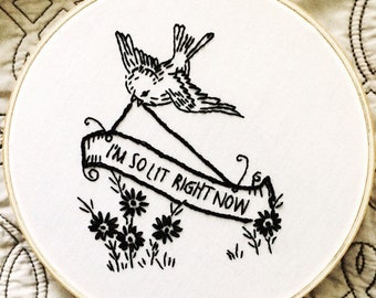 Vintage birds with issues/I'm Lit  - hand embroidery hoop art