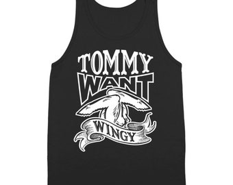 Tommy Want Wingy Funny Humor Boy Bacon Fat Movie Tank Top DT0400