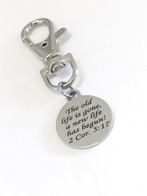 Christian Purse Charm, The Old Life Is Gone A New Life Has Begun Bag Charm, Christian Gifts, Christian Charm, Bible Verse Purse Charm Gift