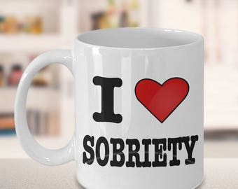 I Love Sobriety Mug - Ceramic AA Sober Coffee Cup Sobriety Gift Sponsor Gift Sponsee Gift Addiction Recovery Gift