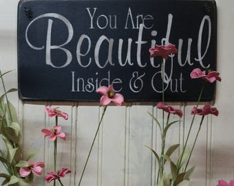 You Are Beautiful Inside & Out, Wood Sign, Hand Painted, Rustic, Vintage, Shabby Chic, Wood Signs