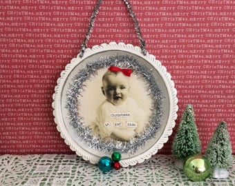 Christmas is for Kids Vintage Baby Photo Ornament Repurposed OOAK Handmade White Silver Magical Shabby Tattered Cottage Holiday Unique Sweet