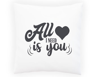 All I need is you Pillow Cushion Cover v947p