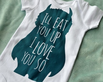I'll eat you up I love you so, Wild Things baby,  wild things shirt, baby shower gift, gender neutral, baby gift, toddler gift xz