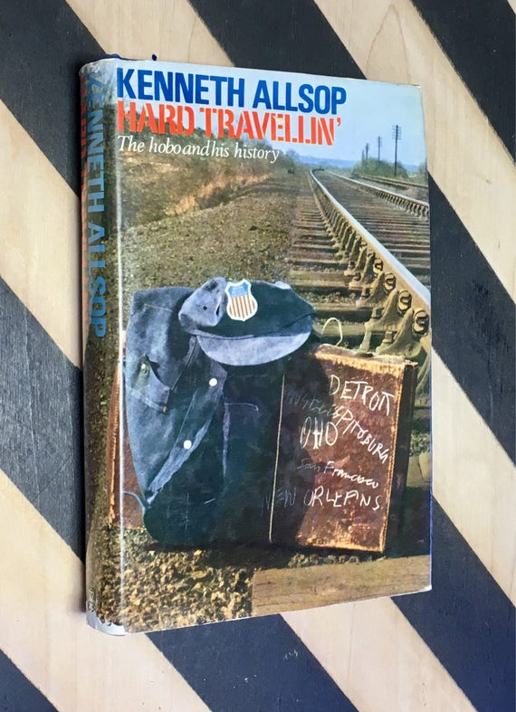 Hard Travellin': The Hobo and His History by Kenneth Allsop (1967) hardcover book