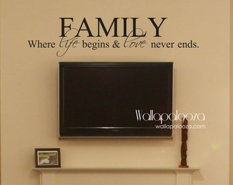 Family Where life begins and love never ends Family Wall Decal Family decal Family decor Family wall art