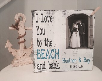 Personalized Beach Wedding Gift   Beach Picture Frame   Photo Frame   I Love you to the Beach and back   Personalized Beach Wedding Gift