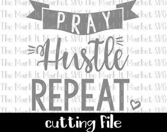 Pray Hustle Repeat SVG/DXF cutting file