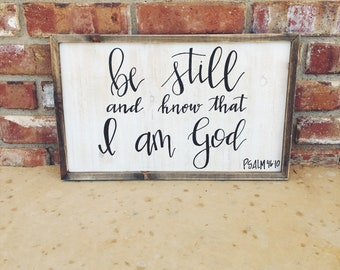Be Still Wooden Sign