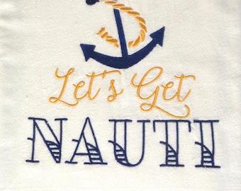 Let's Get Nauti - Embroidered Towel -Summertime- Tea Towel - Kitchen Towel - Dish Towel - Home Decor - Bar Towel