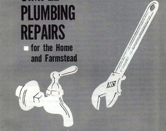Simple Plumbing Repairs for the Home and Farmstead, Dept. of Agriculture Bulletin 2202, 1976, good shape
