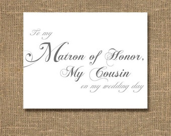 To My Matron of Honor, My Cousin On My Wedding Day Card / Classic Scripted Calligraphy Wedding Thank You / Elegant and Stylish | Cousin Card